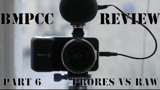 Download BMPCC - Part 6/9 - Prores or Raw? Video
