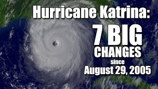 Download Hurricane Katrina: 7 BIG changes since August 29, 2005 Video