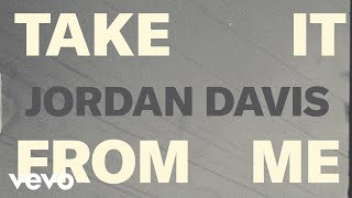 Download Jordan Davis - Take It From Me Video