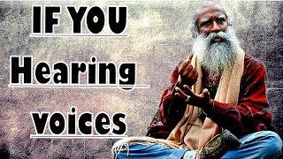 Download Sadhguru - Hearing voices in your mind? Then listen! Video