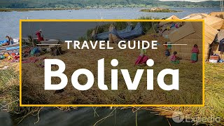 Download Bolivia Vacation Travel Guide | Expedia Video