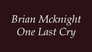 Download Brian Mcknight - One Last Cry (Lyrics) Video
