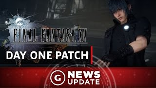 Download Final Fantasy XV Day One Patch Detailed - GS News Update Video
