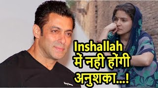 Download Anushka Sharma Won't Be There In Salman Khan's INSHALLAH! Video