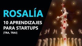 Download ROSALÍA: 10 aprendizajes para startups de la nueva estrella del pop internacional [¡TRA TRA!] 👏 👏 Video
