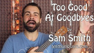 Download Too Good at Goodbyes - Sam Smith - Easy Beginner Ukulele Song Tutorial Video
