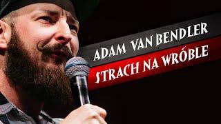 Download Adam Van Bendler - Strach na wróble (2018) I Cały program Video