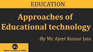 Download Approaches of educational technology Lecture Bed, Med by Ajeet Kumar Jain. Video