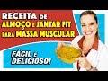 Download Receita de Almoço FIT e Jantar para Ganhar Massa Muscular [RÁPIDO] Video