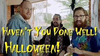 Download Haven't You Done Well 8: Halloween - Haven't You Done Well Holiday Special ep 01 Video