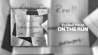 Download Young Thug - On The Run Video