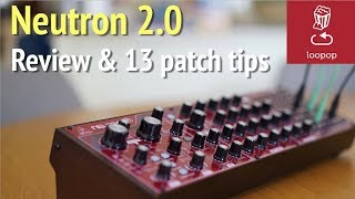 Download Review: Behringer Neutron 2.0 what's new, pros, cons and 13 patch ideas/tips Video