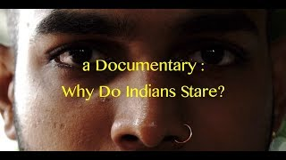 Download a Documentary : Why do Indians Stare? Video