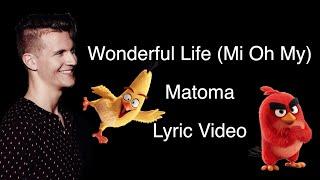Download Matoma - Wonderful Life (Mi Oh My) Lyric Video (Karaoke) Video