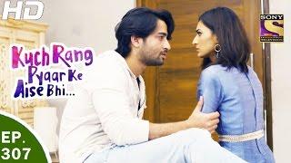 Download Kuch Rang Pyar Ke Aise Bhi - कुछ रंग प्यार के ऐसे भी - Ep 307 - 3rd May, 2017 Video