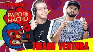 Download Papo de Macho - Thiago Ventura - Tema: Broxar Video