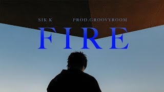 Download 식케이 (Sik-K) - FIRE (Prod. GroovyRoom) M/V (ENG) Video