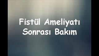 Download Fistül Ameliyatı Sonrası Bakım | Kayıp Dualar Video