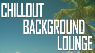 Download Chillout Music Lounge 2016 - Relaxing Ambient Chillout Lounge Music Radio 24/7 Live Stream Video