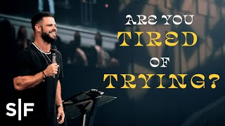 Download I'm Tired Of Trying | Pastor Steven Furtick Video