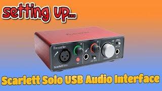 Download Setting Up...Focusrite Scarlett Solo USB Audio Interface Video