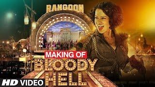 Download Making of Bloody Hell Video Song | Rangoon | | Saif Ali Khan, Kangana Ranaut, Shahid Kapoor Video