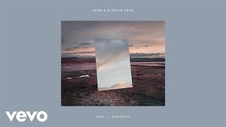 Download Zedd, Alessia Cara - Stay (Acoustic/Audio) Video