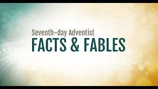 Download Seventh-day Adventist Facts & Fables Video