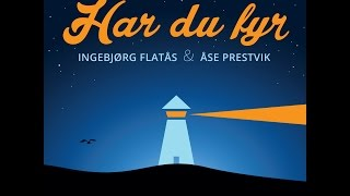 Download Har du fyr - Ingebjørg Flatås og Åse Prestvik Video