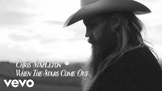 Download Chris Stapleton - When The Stars Come Out (Audio) Video