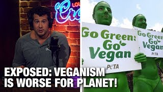 Download EXPOSED: Veganism is Worse for the Planet! | Louder with Crowder Video