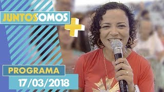 Download Juntos Somos Mais 17/03/18 Video