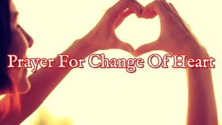 Download Prayer For Change Of Heart - Prayer Of Fruitful Change Within Video