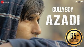 Download Azadi - Gully Boy| Ranveer Singh & Alia Bhatt | DIVINE | Dub Sharma | Siddhant | Zoya Akhtar Video