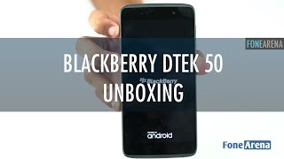 Download BlackBerry DTEK50 Unboxing Video
