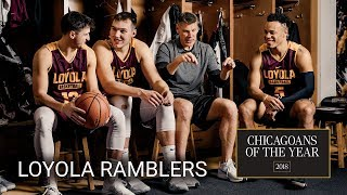 Download Loyola Ramblers, ″The Miracle Workers″   Chicagoans of the Year 2018 Video