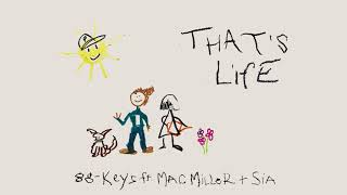 Download 88-Keys feat. Mac Miller & Sia - That's Life (Audio) Video