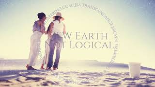 Download Lisa Transcendance Brown ~NEW Earth is Not Logical, It's Vibrational, Multi-Dimensional Video