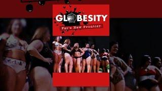 Download Globesity: Fat's New Frontier Video