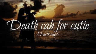 Download Death cab for cutie - Earth angel (Lyrics) Video