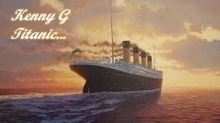 Download Kenny G - Titanic ( My Heart Will Go On ) Video