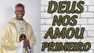 Download Deus nos amou primeiro - Pe. Edison de Oliveira (23/06/17) Video