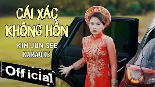 Download [ Karaoke ] Cái Xác Không Hồn - Kim Jun See Video