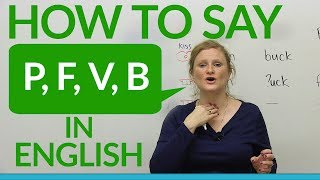 Download Speaking English: How to say P, F, B, V Video