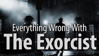 Download Everything Wrong With The Exorcist In 16 MInutes Or Less Video