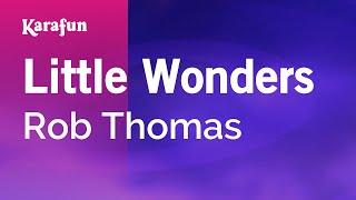 Download Karaoke Little Wonders - Rob Thomas * Video