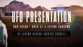 Download BOB LAZAR : UFO PRESENTATION BY JEREMY KENYON LOCKYER CORBELL Video