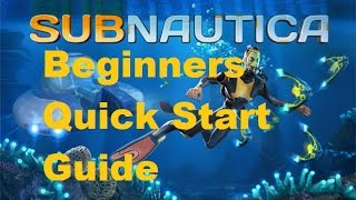 Download SUBNAUTICA Beginners Quick Start Guide [OUTDATED-watch my new one instead!] Video