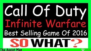 Download Call Of Duty Infinite Warfare Is The #1 Selling Game Of 2016! - SO WHAT - & Where I've Been Video