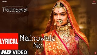 Download Padmaavat: Nainowale Ne Lyrical Video Song | Deepika Padukone | Shahid Kapoor | Ranveer Singh Video